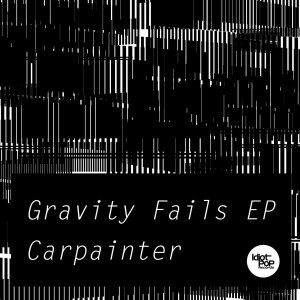 Carpainter Gravity Fails EP