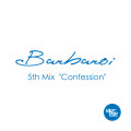 BARBAROI aka Idiot Pop 5th Mix _Confession
